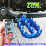 5 Best Motocross Footpegs Reviewed [and the Footpegs I Won't Use].
